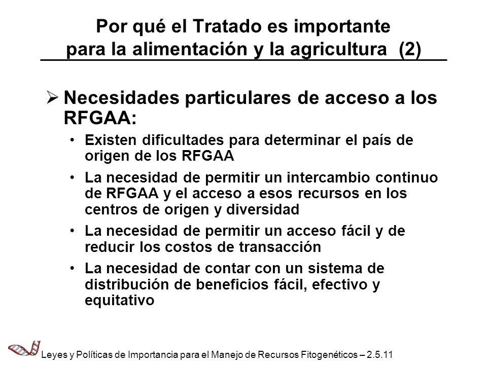 Por qué el Tratado es importante para la alimentación y la agricultura (2) Necesidades particulares de acceso a los RFGAA: Existen dificultades para d