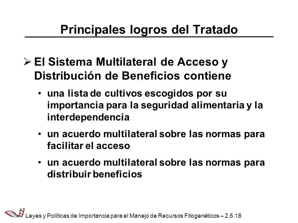 Principales logros del Tratado El Sistema Multilateral de Acceso y Distribución de Beneficios contiene una lista de cultivos escogidos por su importan