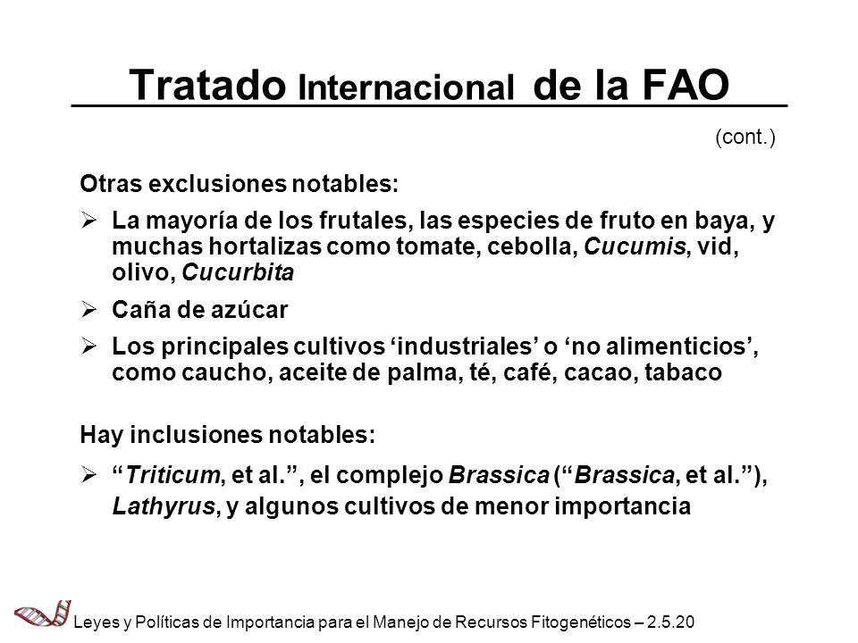 Tratado Internacional de la FAO Otras exclusiones notables: La mayoría de los frutales, las especies de fruto en baya, y muchas hortalizas como tomate