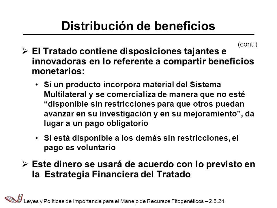 Distribución de beneficios El Tratado contiene disposiciones tajantes e innovadoras en lo referente a compartir beneficios monetarios: Si un producto