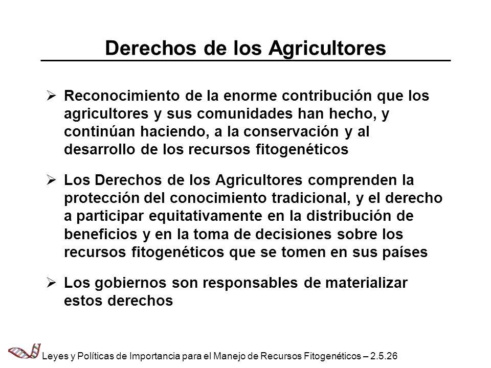 Derechos de los Agricultores Reconocimiento de la enorme contribución que los agricultores y sus comunidades han hecho, y continúan haciendo, a la con