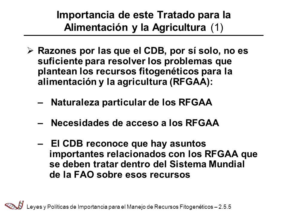 Importancia de este Tratado para la Alimentación y la Agricultura (1) Razones por las que el CDB, por sí solo, no es suficiente para resolver los prob