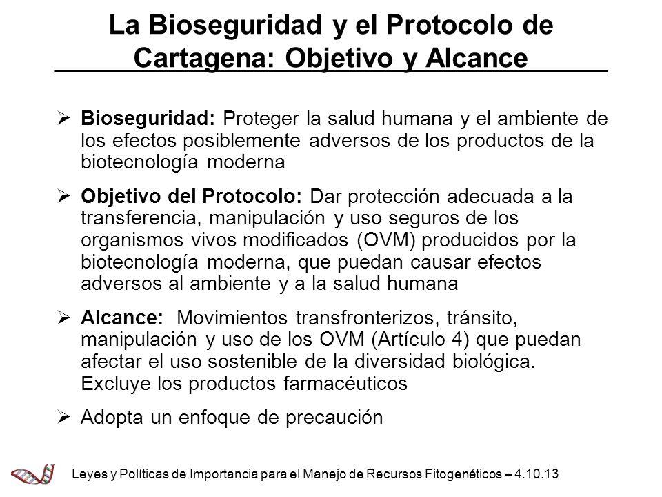 La Bioseguridad y el Protocolo de Cartagena: Objetivo y Alcance Bioseguridad: Proteger la salud humana y el ambiente de los efectos posiblemente adver