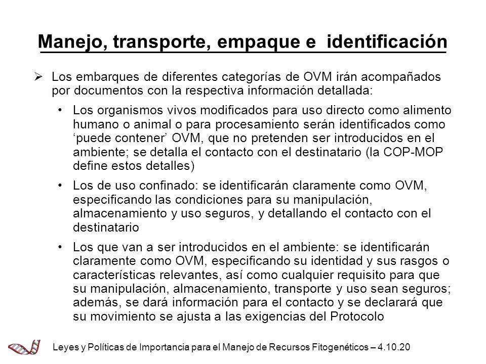 Manejo, transporte, empaque e identificación Los embarques de diferentes categorías de OVM irán acompañados por documentos con la respectiva informaci