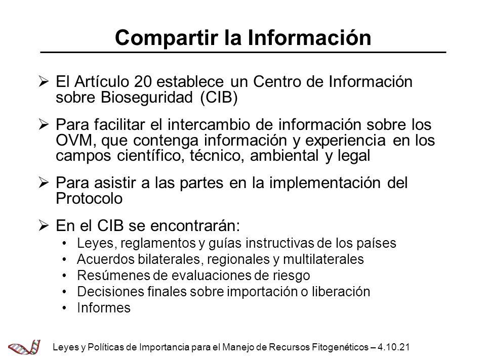 Compartir la Información El Artículo 20 establece un Centro de Información sobre Bioseguridad (CIB) Para facilitar el intercambio de información sobre