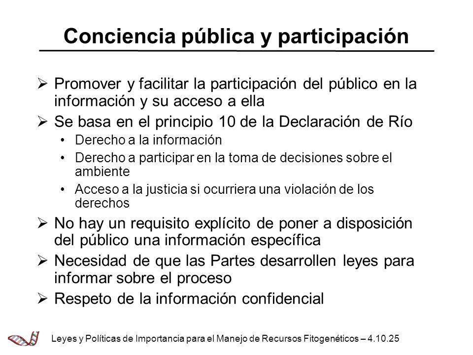 Conciencia pública y participación Promover y facilitar la participación del público en la información y su acceso a ella Se basa en el principio 10 d