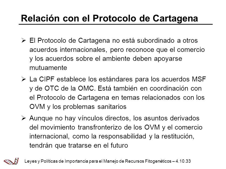 Relación con el Protocolo de Cartagena El Protocolo de Cartagena no está subordinado a otros acuerdos internacionales, pero reconoce que el comercio y