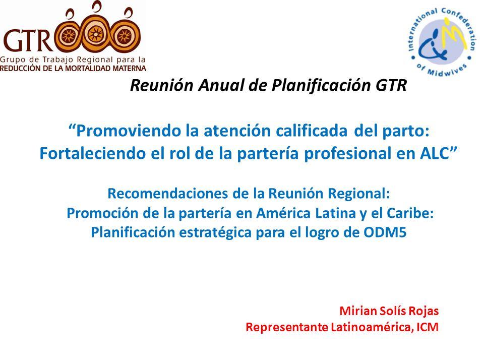 Promoviendo la atención calificada del parto: Fortaleciendo el rol de la partería profesional en ALC Recomendaciones de la Reunión Regional: Promoción