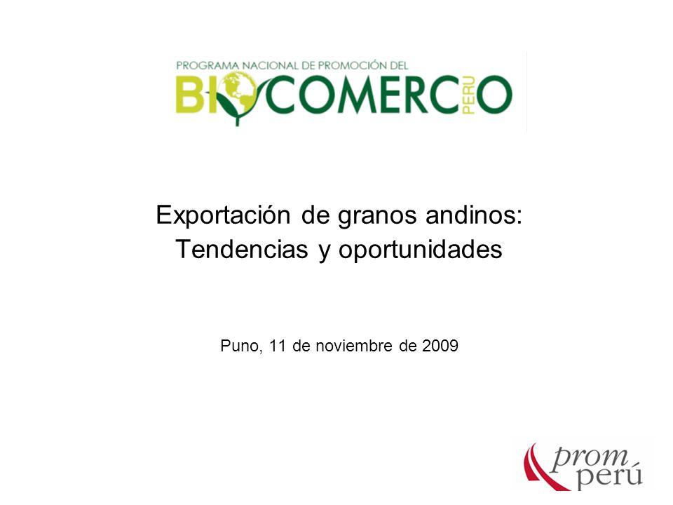 Exportación de granos andinos: Tendencias y oportunidades Puno, 11 de noviembre de 2009