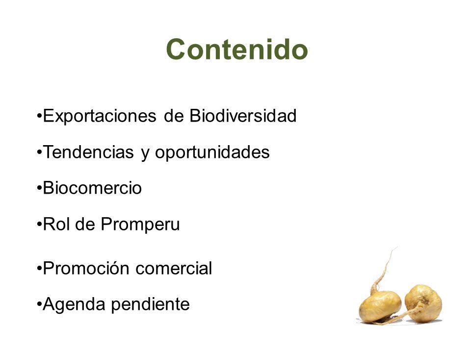 Contenido Exportaciones de Biodiversidad Tendencias y oportunidades Biocomercio Rol de Promperu Promoción comercial Agenda pendiente