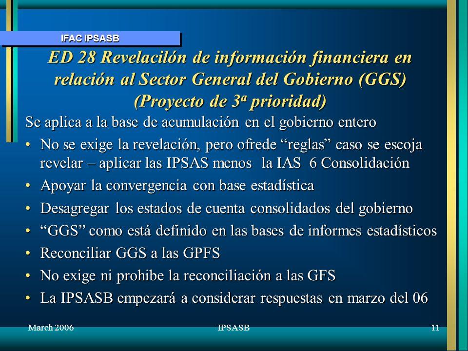 IFAC IPSASB March 200612IPSASB ED 29 - Ingreso no de cambio (Proyecto de 1 a prioridad) Trata de impuestos y transferencias, incluso regalos, donaciones y multasTrata de impuestos y transferencias, incluso regalos, donaciones y multas Toma el enfoque de Activos y PasivosToma el enfoque de Activos y Pasivos Cuestiones principalesCuestiones principales - un valor justo para el reconocimiento inicial de activos adquiridos en una transacción no de cambio - un valor justo para el reconocimiento inicial de activos adquiridos en una transacción no de cambio - Condiciones sobre las transferencias – ¿un pasivo.