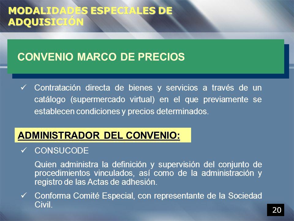 20 CONVENIO MARCO DE PRECIOS Contratación directa de bienes y servicios a través de un catálogo (supermercado virtual) en el que previamente se establ