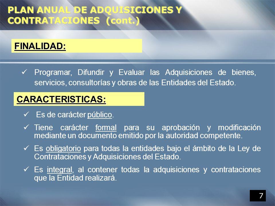 7 PLAN ANUAL DE ADQUISICIONES Y CONTRATACIONES (cont.) Programar, Difundir y Evaluar las Adquisiciones de bienes, servicios, consultorías y obras de l