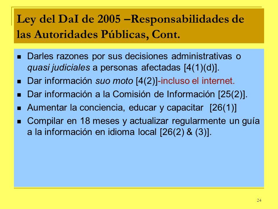 24 Ley del DaI de 2005 –Responsabilidades de las Autoridades Públicas, Cont. Darles razones por sus decisiones administrativas o quasi judiciales a pe