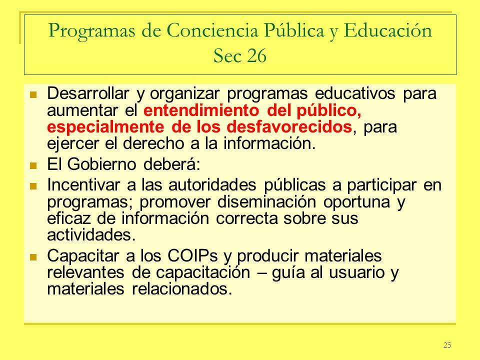 25 Programas de Conciencia Pública y Educación Sec 26 Desarrollar y organizar programas educativos para aumentar el entendimiento del público, especia