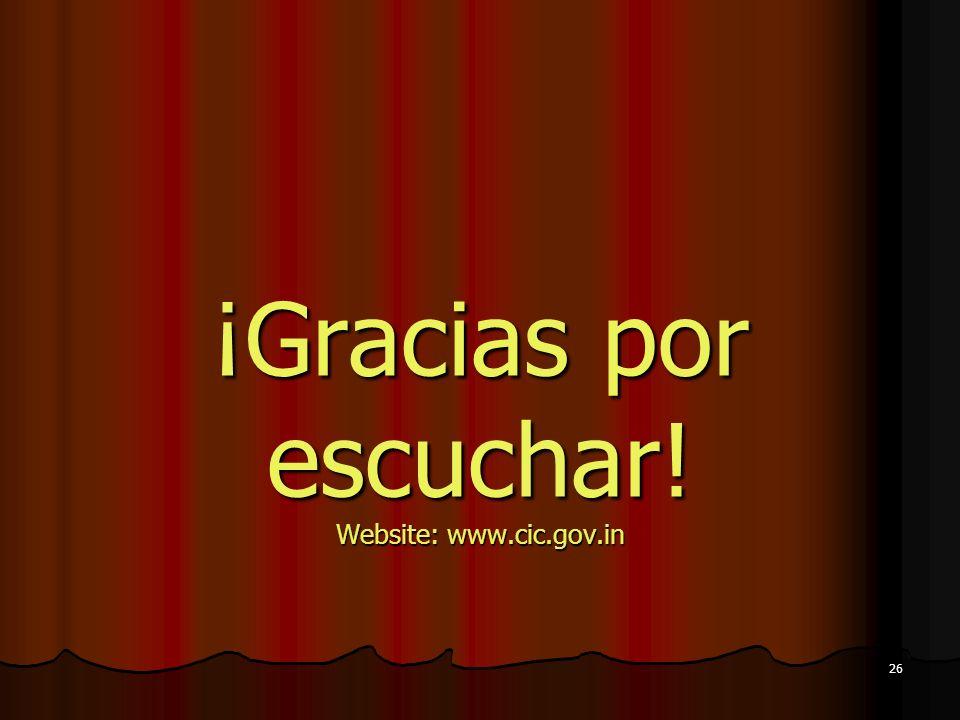 26 ¡Gracias por escuchar! Website: www.cic.gov.in