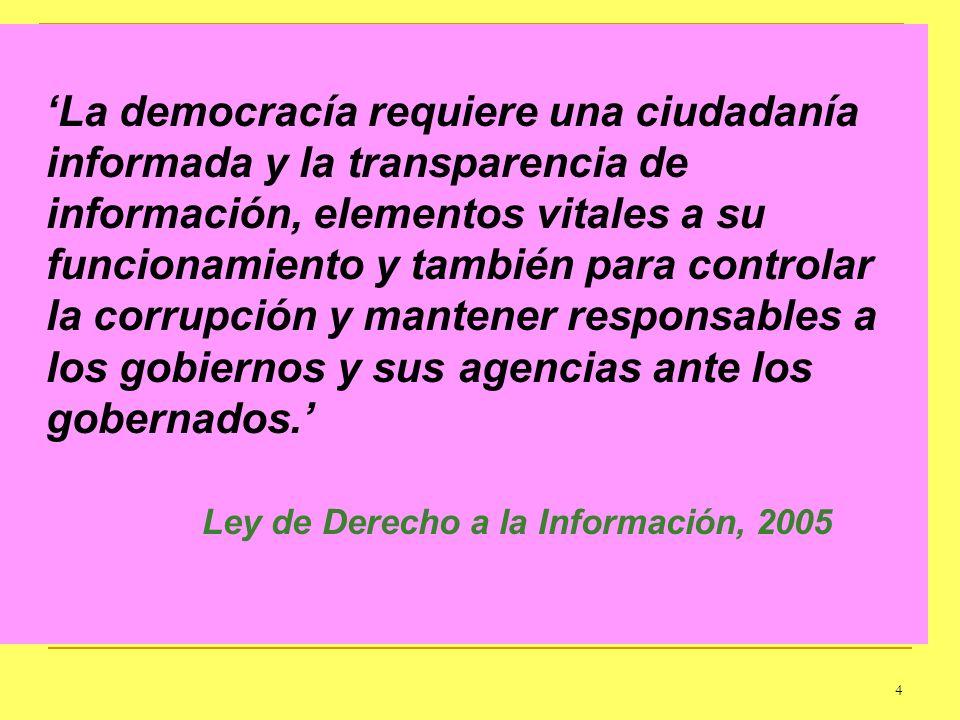 4 La democracía requiere una ciudadanía informada y la transparencia de información, elementos vitales a su funcionamiento y también para controlar la