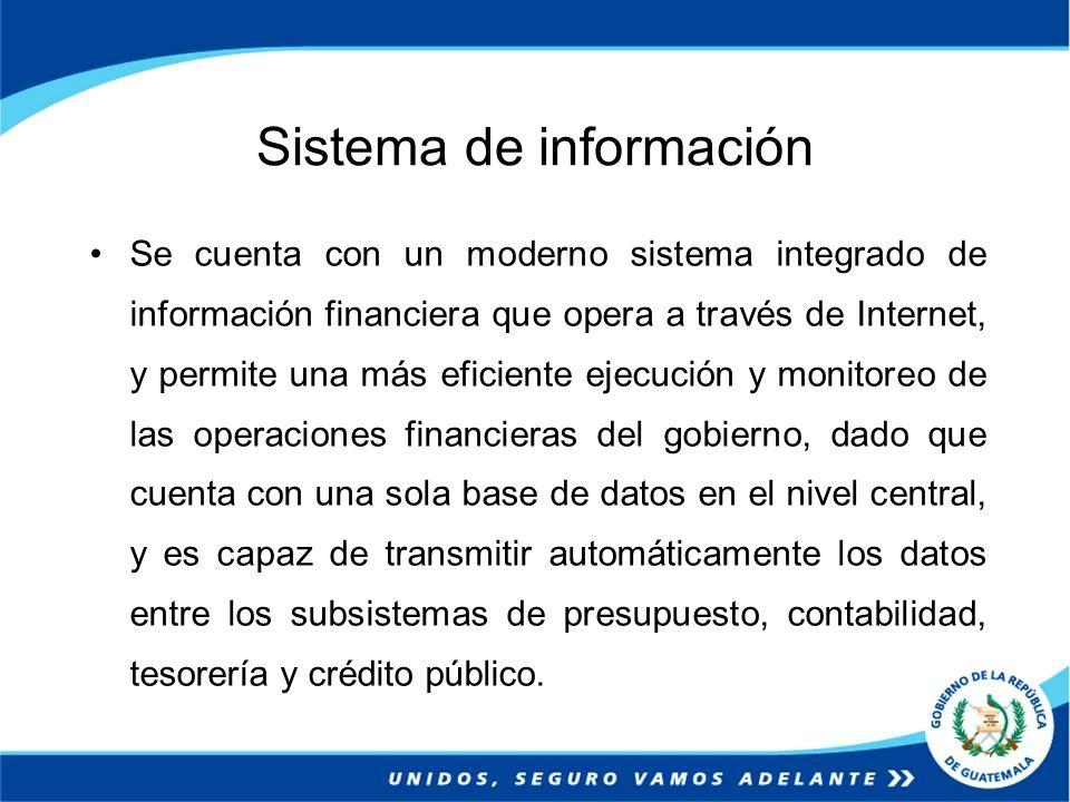 Sistema de información Se cuenta con un moderno sistema integrado de información financiera que opera a través de Internet, y permite una más eficient
