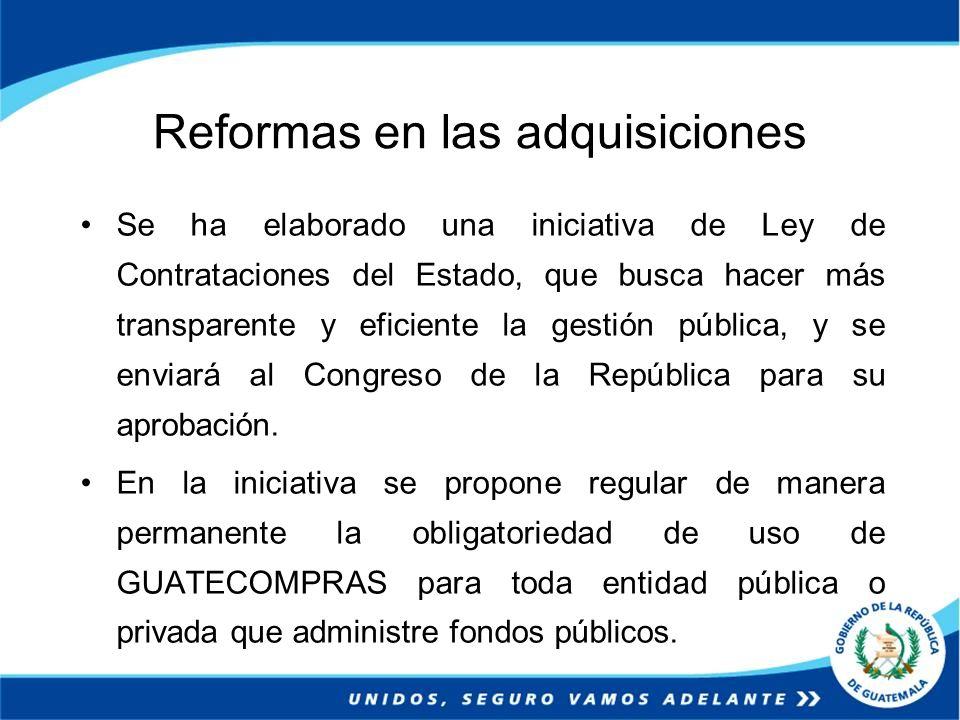 Reformas en las adquisiciones Se ha elaborado una iniciativa de Ley de Contrataciones del Estado, que busca hacer más transparente y eficiente la gest