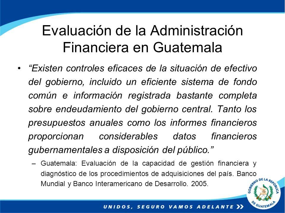 Evaluación de la Administración Financiera en Guatemala Existen controles eficaces de la situación de efectivo del gobierno, incluido un eficiente sis
