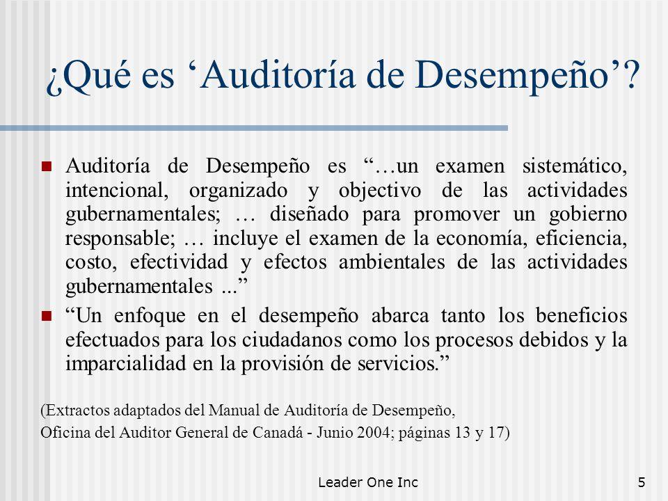 Leader One Inc5 ¿Qué es Auditoría de Desempeño? Auditoría de Desempeño es …un examen sistemático, intencional, organizado y objectivo de las actividad