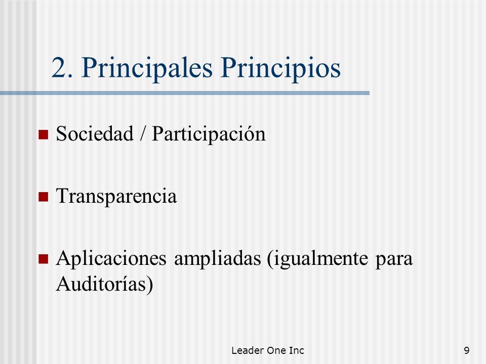 Leader One Inc9 2. Principales Principios Sociedad / Participación Transparencia Aplicaciones ampliadas (igualmente para Auditorías)