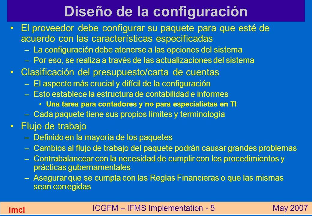 ICGFM – IFMS Implementation - 5May 2007 imcl Diseño de la configuración El proveedor debe configurar su paquete para que esté de acuerdo con las carac