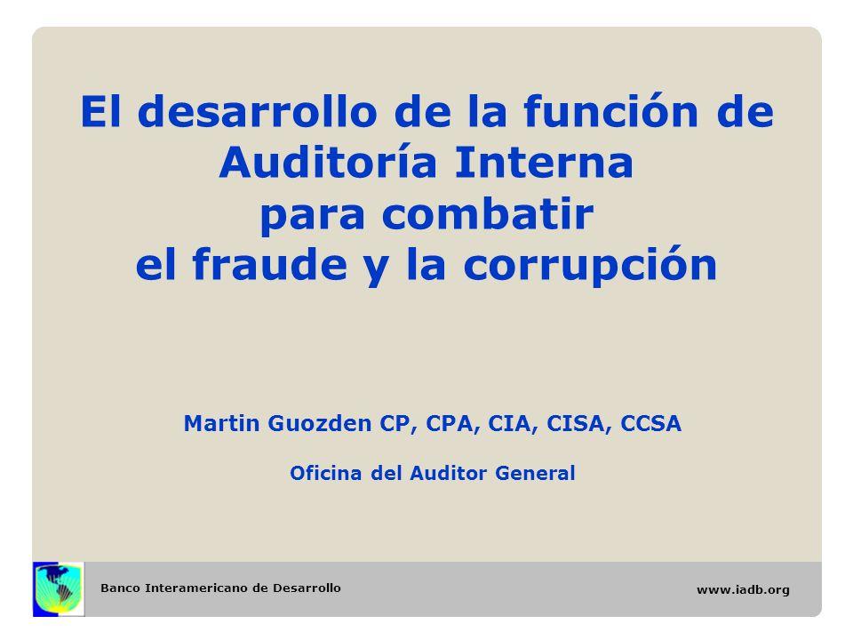 Banco Interamericano de Desarrollo www.iadb.org Agenda Marco Sistémico contra la Corrupción en el Grupo BID Función de Auditoría Interna exitosa Foros Regionales 2
