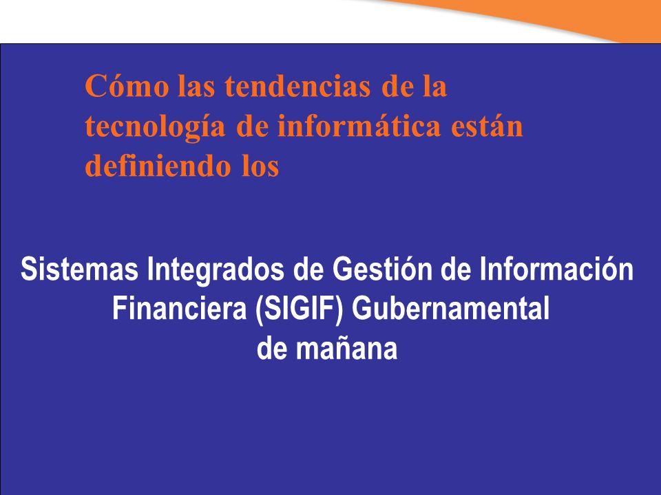 Sistemas Integrados de Gestión de Información Financiera (SIGIF) Gubernamental de mañana Cómo las tendencias de la tecnología de informática están definiendo los