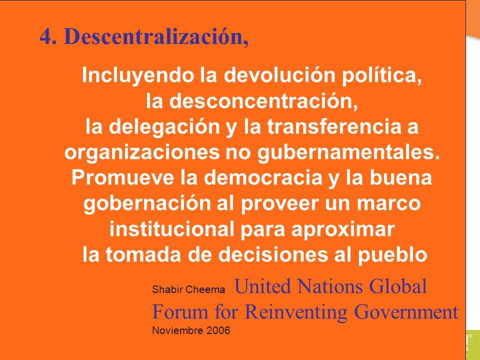 Incluyendo la devolución política, la desconcentración, la delegación y la transferencia a organizaciones no gubernamentales.