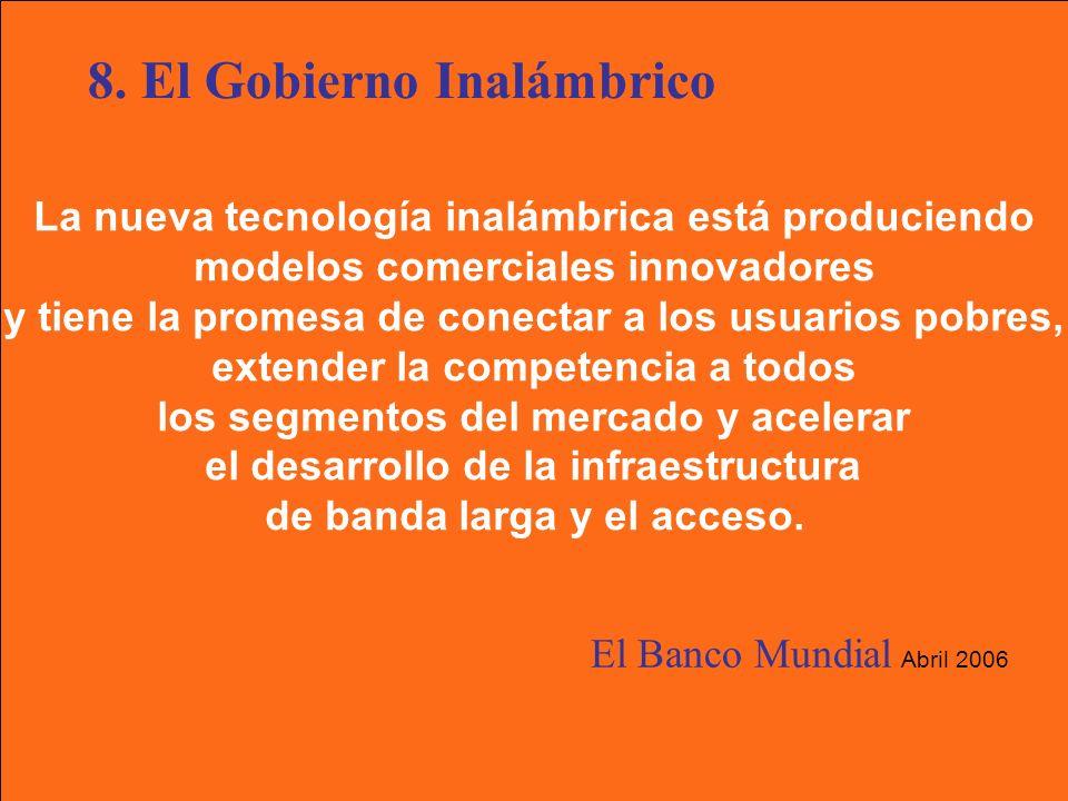 La nueva tecnología inalámbrica está produciendo modelos comerciales innovadores y tiene la promesa de conectar a los usuarios pobres, extender la competencia a todos los segmentos del mercado y acelerar el desarrollo de la infraestructura de banda larga y el acceso.