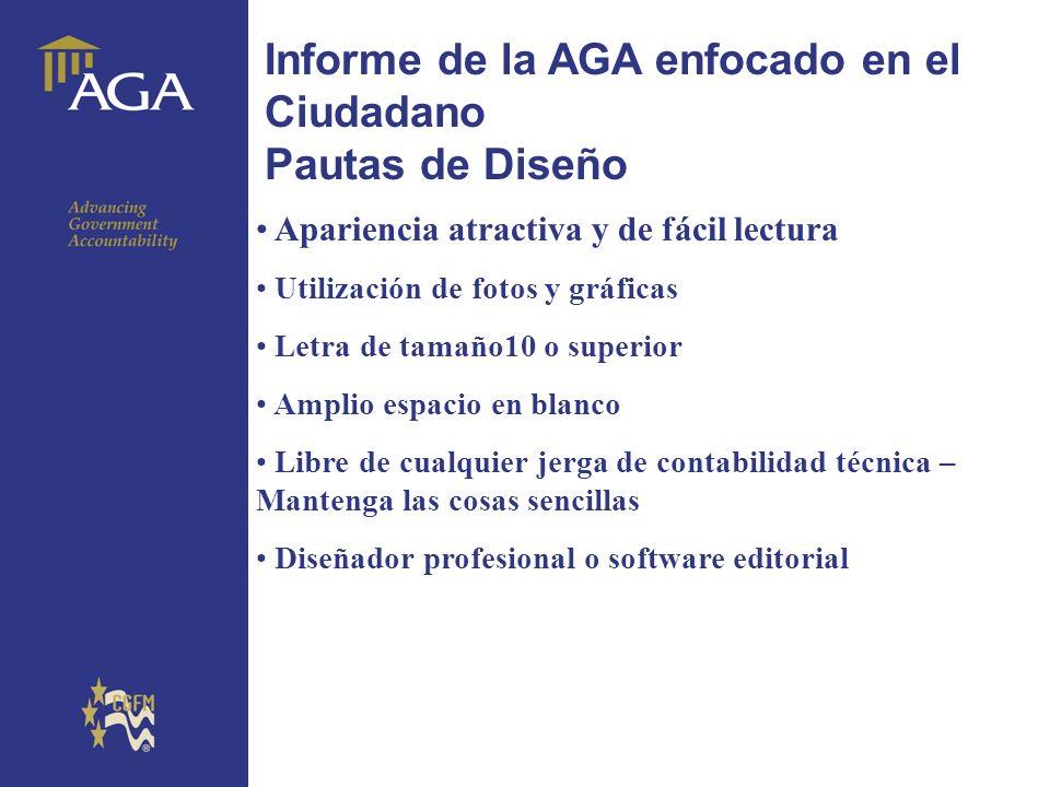 General paragraph Informe de la AGA enfocado en el Ciudadano Pautas de Diseño Apariencia atractiva y de fácil lectura Utilización de fotos y gráficas