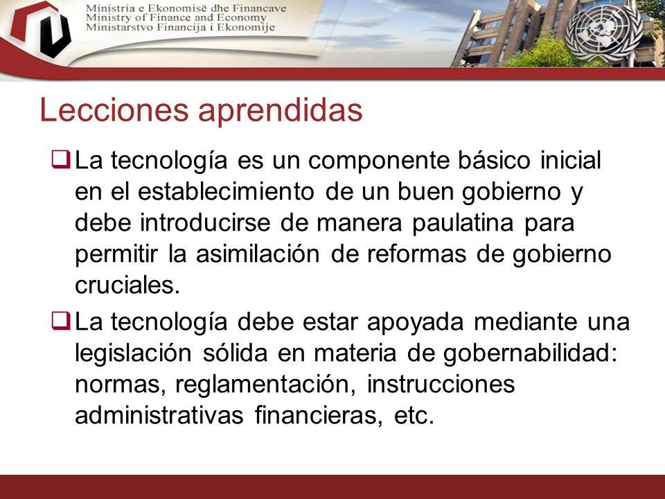 35 Lecciones aprendidas La tecnología es un componente básico inicial en el establecimiento de un buen gobierno y debe introducirse de manera paulatina para permitir la asimilación de reformas de gobierno cruciales.
