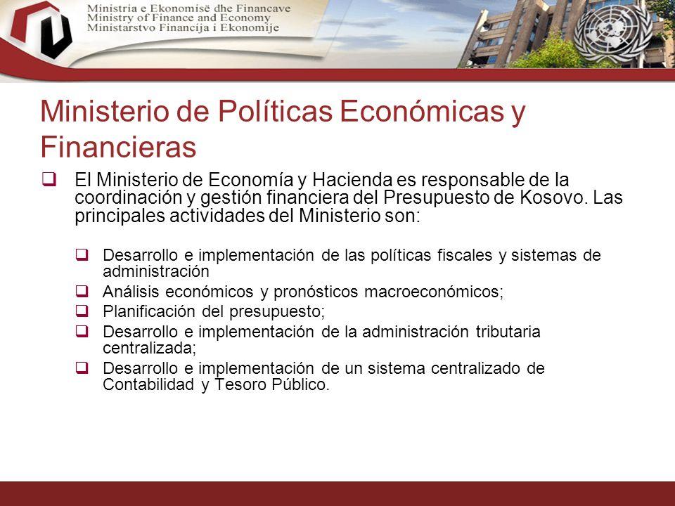 9 Ministerio de Políticas Económicas y Financieras El Ministerio de Economía y Hacienda es responsable de la coordinación y gestión financiera del Presupuesto de Kosovo.