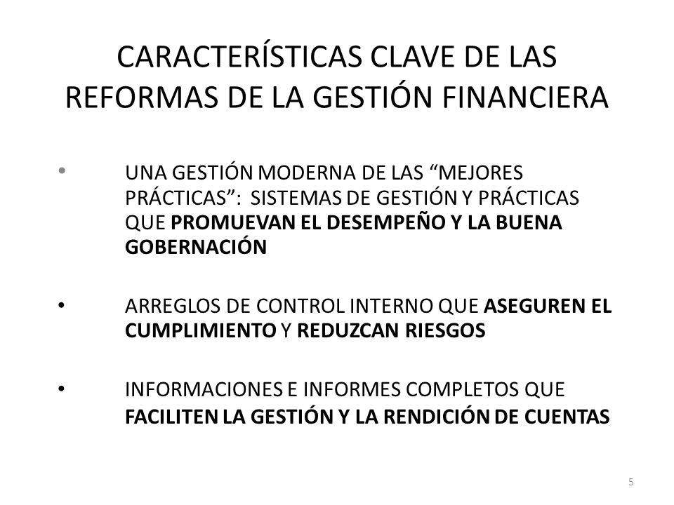 CARACTERÍSTICAS CLAVE DE LAS REFORMAS DE LA GESTIÓN FINANCIERA UNA GESTIÓN MODERNA DE LAS MEJORES PRÁCTICAS: SISTEMAS DE GESTIÓN Y PRÁCTICAS QUE PROMU