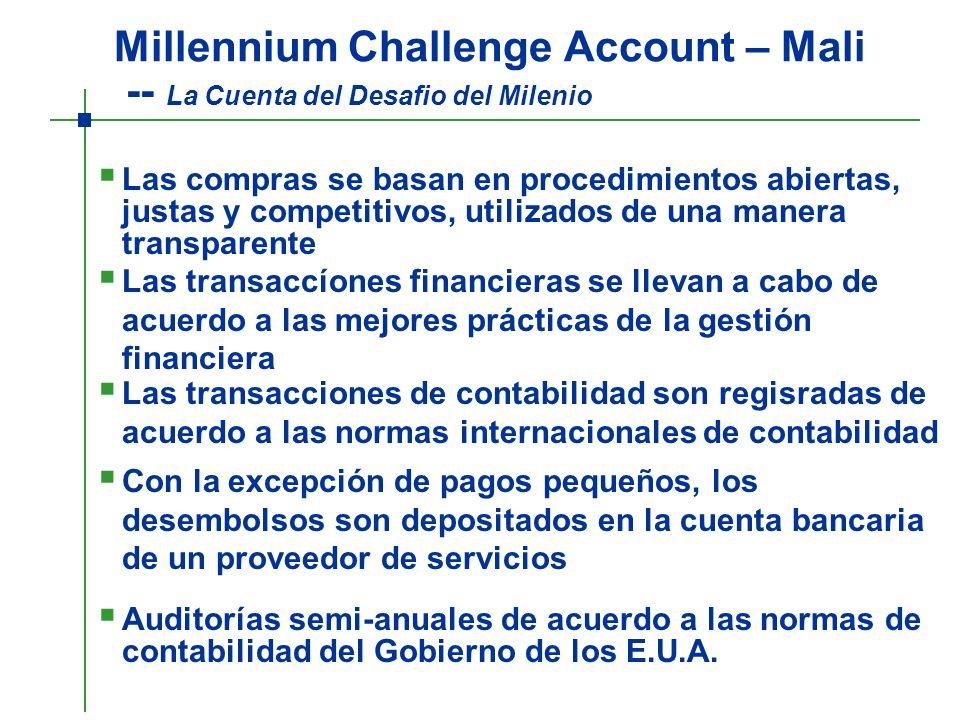 Millennium Challenge Account – Mali -- La Cuenta del Desafio del Milenio Las compras se basan en procedimientos abiertas, justas y competitivos, utili