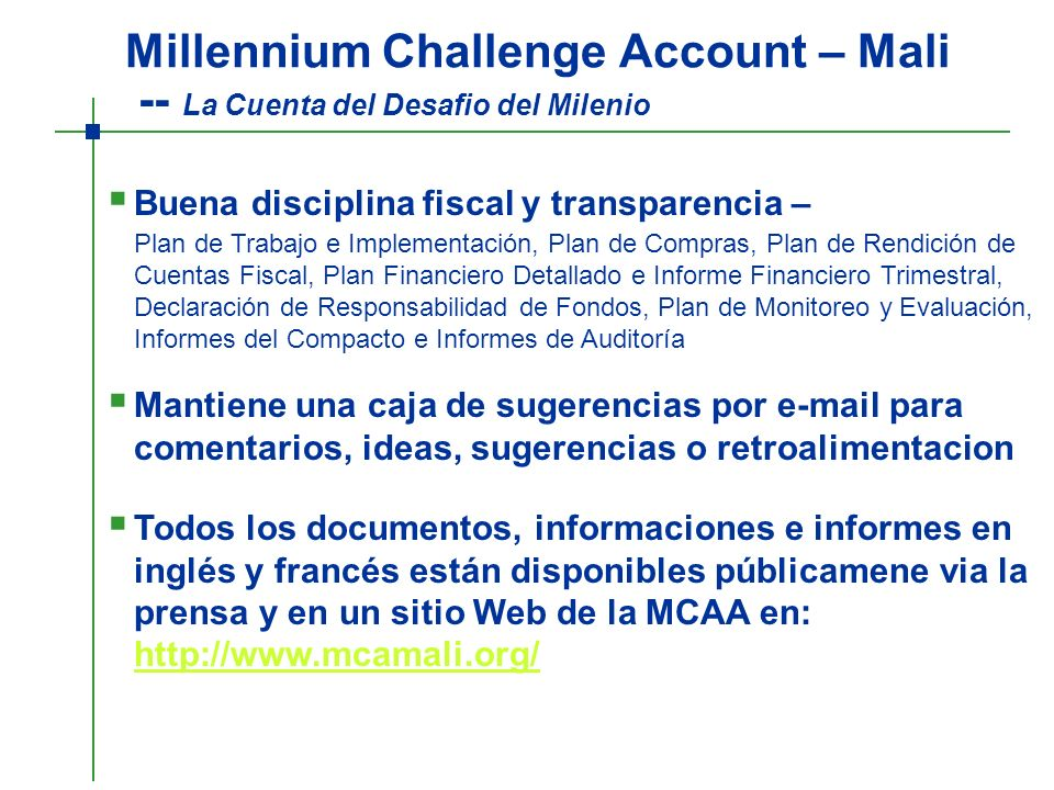 Millennium Challenge Account – Mali -- La Cuenta del Desafio del Milenio Mantiene una caja de sugerencias por e-mail para comentarios, ideas, sugerenc