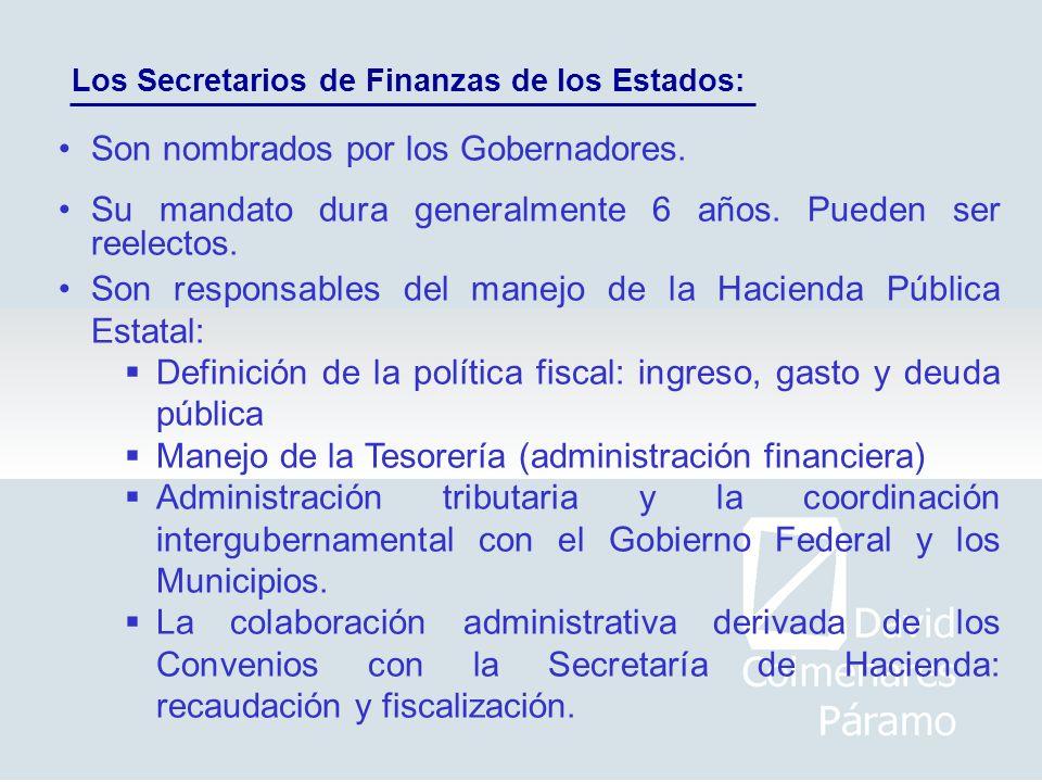 Los Secretarios de Finanzas de los Estados: Son nombrados por los Gobernadores. Son responsables del manejo de la Hacienda Pública Estatal: Definición
