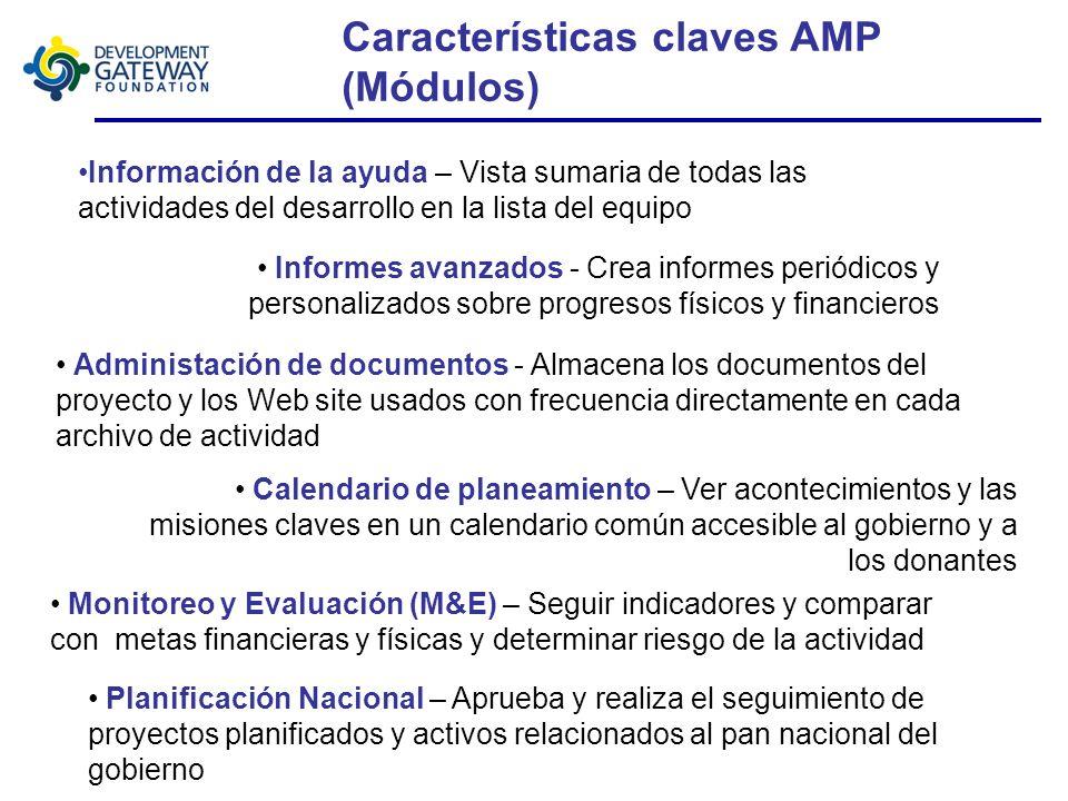 Vista General de AMP Herramienta basada en la web que permite al gobierno ver, planificar, e informar sobre su cartera de desarrollo del país; Integra