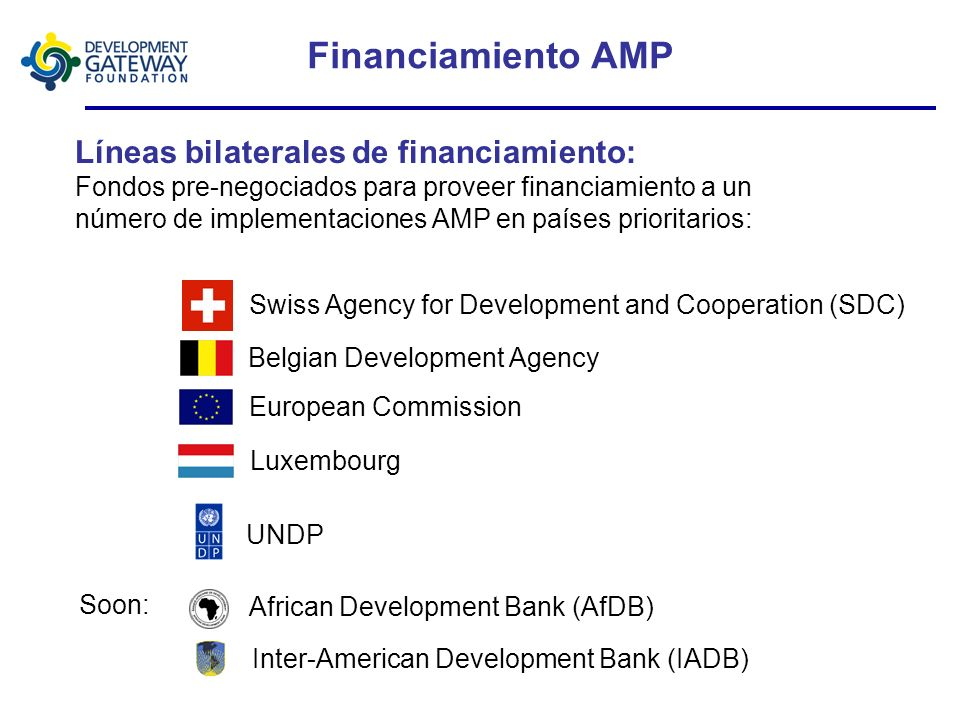 Ventaja Comparativa AMP Código Abierto - AMP es provisto bajo una licencia libre y de fuente abierta a los gobiernos socios Desarrollo de capacidad -
