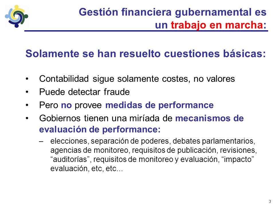2 Gestión financiera gubernamental es mucho mas difícil: bienes públicos generalmente son no comerciables Ganancias no basadas en el mercado (impuesto