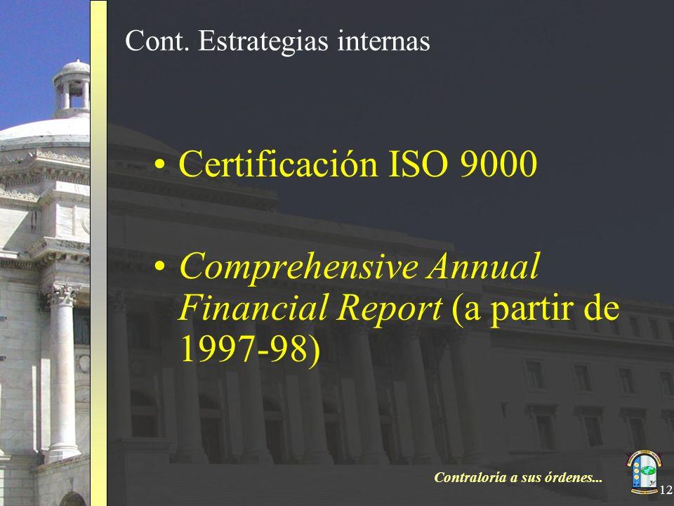 Contraloría a sus órdenes... 12 Cont. Estrategias internas Certificación ISO 9000 Comprehensive Annual Financial Report (a partir de 1997-98)