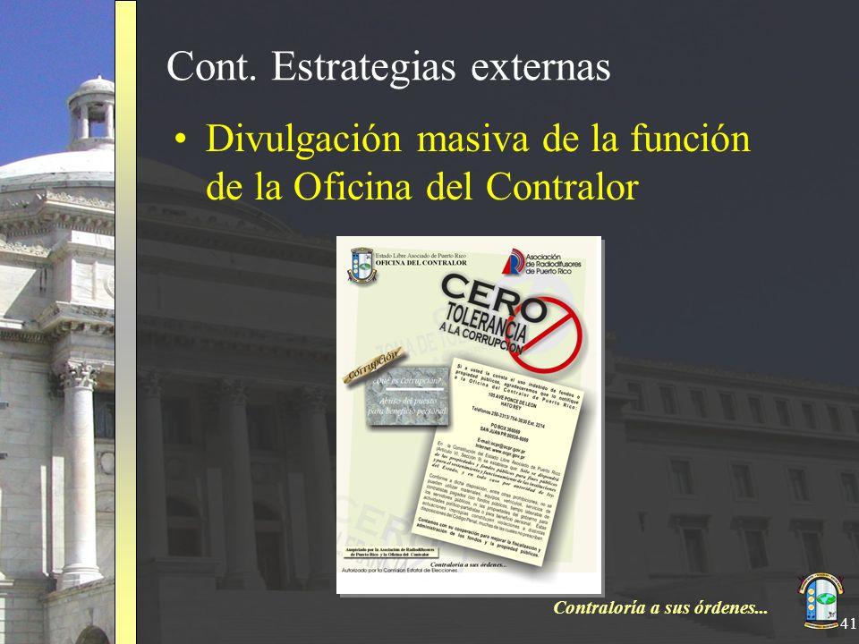 Contraloría a sus órdenes... 41 Cont. Estrategias externas Divulgación masiva de la función de la Oficina del Contralor