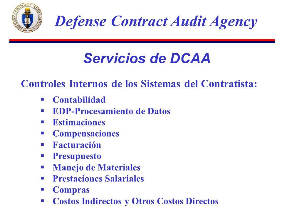 Controles Internos de los Sistemas del Contratista: Contabilidad EDP-Procesamiento de Datos Estimaciones Compensaciones Facturación Presupuesto Manejo de Materiales Prestaciones Salariales Compras Costos Indirectos y Otros Costos Directos Defense Contract Audit Agency Servicios de DCAA