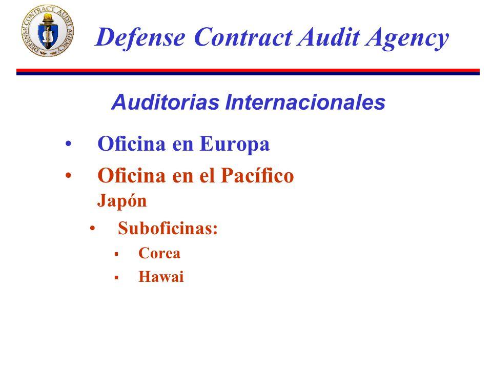 Oficina en Europa Oficina en el Pacífico Japón Suboficinas: Corea Hawai Defense Contract Audit Agency Auditorias Internacionales