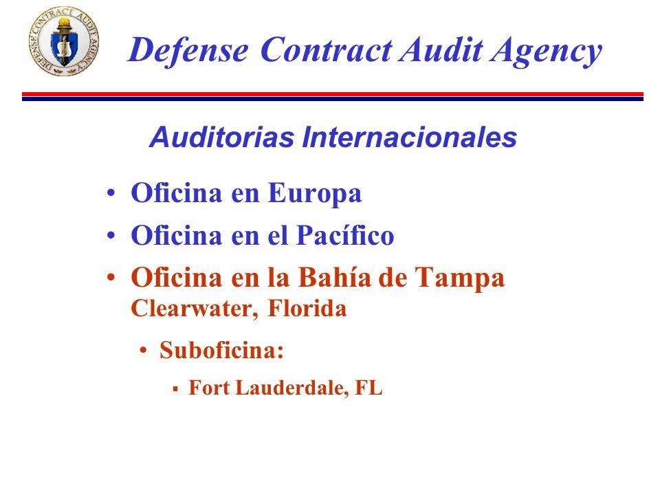 Oficina en Europa Oficina en el Pacífico Oficina en la Bahía de Tampa Clearwater, Florida Suboficina: Fort Lauderdale, FL Defense Contract Audit Agency Auditorias Internacionales