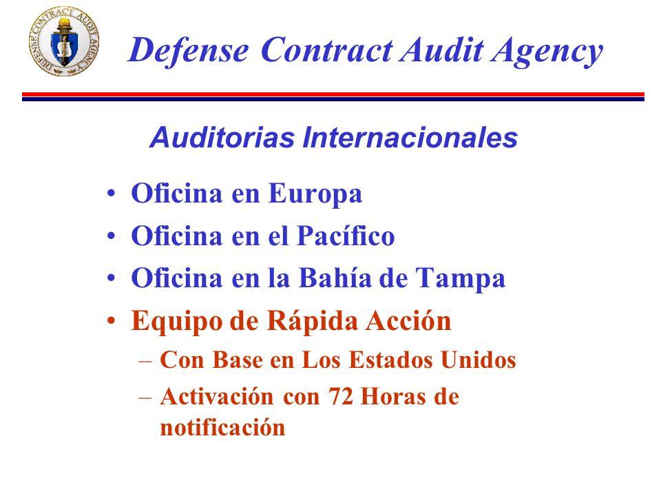 Oficina en Europa Oficina en el Pacífico Oficina en la Bahía de Tampa Equipo de Rápida Acción –Con Base en Los Estados Unidos –Activación con 72 Horas de notificación Defense Contract Audit Agency Auditorias Internacionales