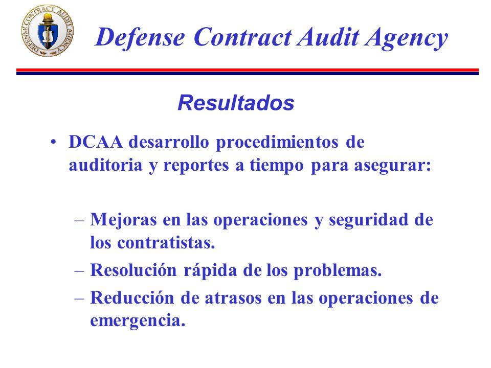 DCAA desarrollo procedimientos de auditoria y reportes a tiempo para asegurar: –Mejoras en las operaciones y seguridad de los contratistas.