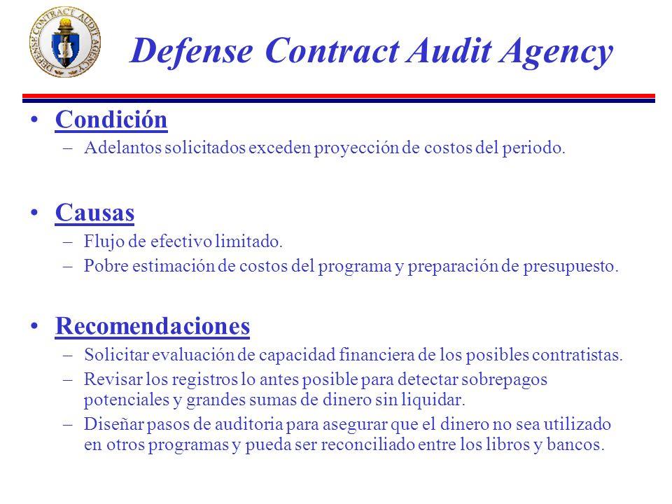 Condición –Adelantos solicitados exceden proyección de costos del periodo.