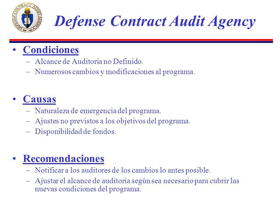 Condiciones –Alcance de Auditoria no Definido. –Numerosos cambios y modificaciones al programa.